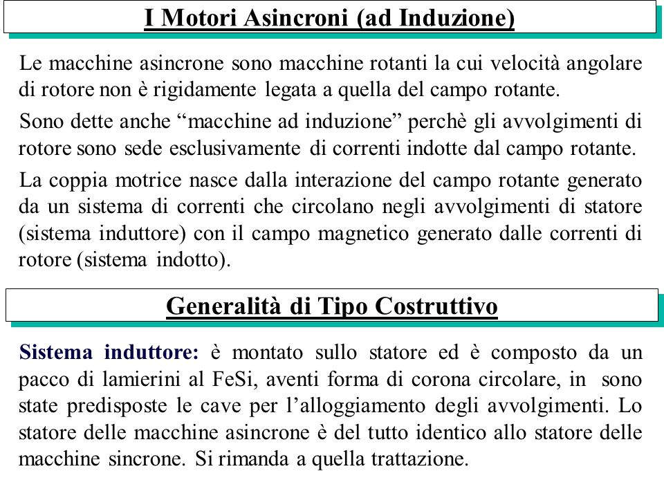 I Motori Asincroni (ad Induzione) Generalità di Tipo Costruttivo