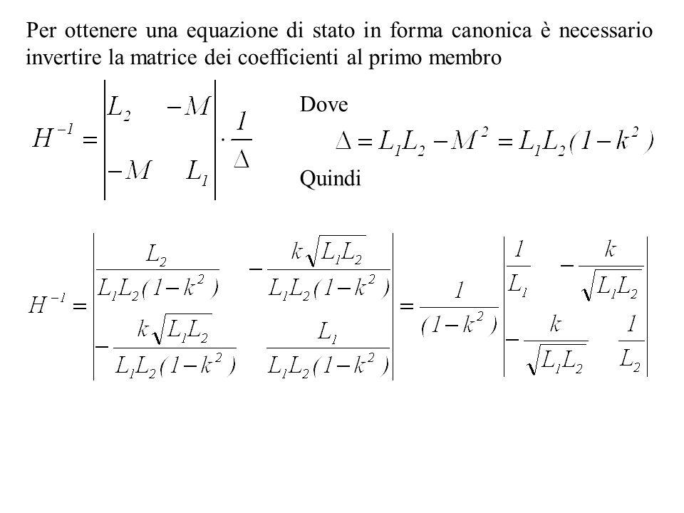 Per ottenere una equazione di stato in forma canonica è necessario invertire la matrice dei coefficienti al primo membro