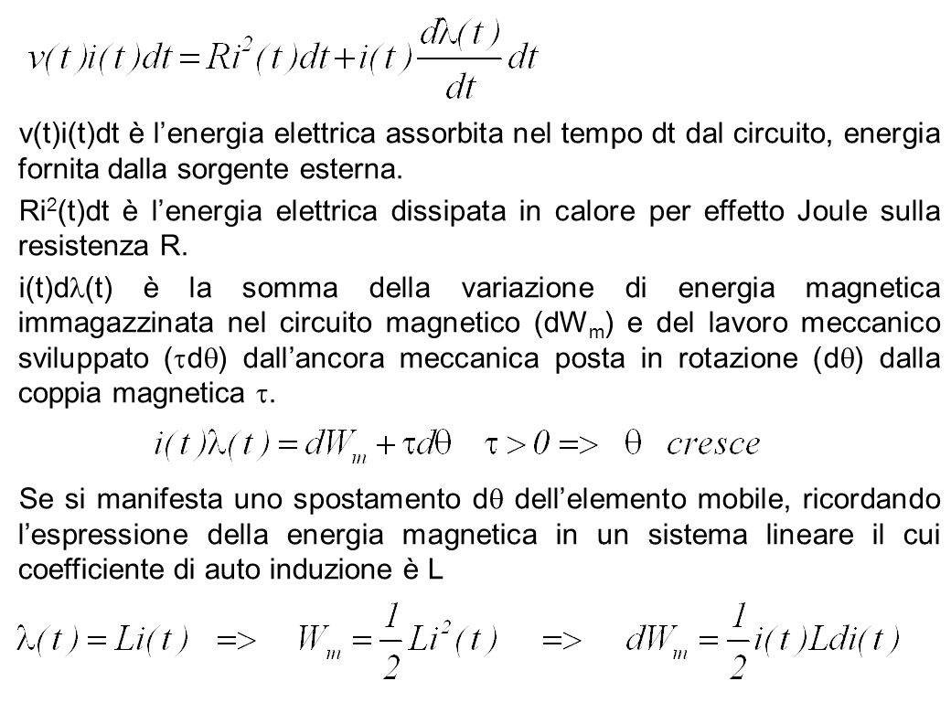 v(t)i(t)dt è l'energia elettrica assorbita nel tempo dt dal circuito, energia fornita dalla sorgente esterna.