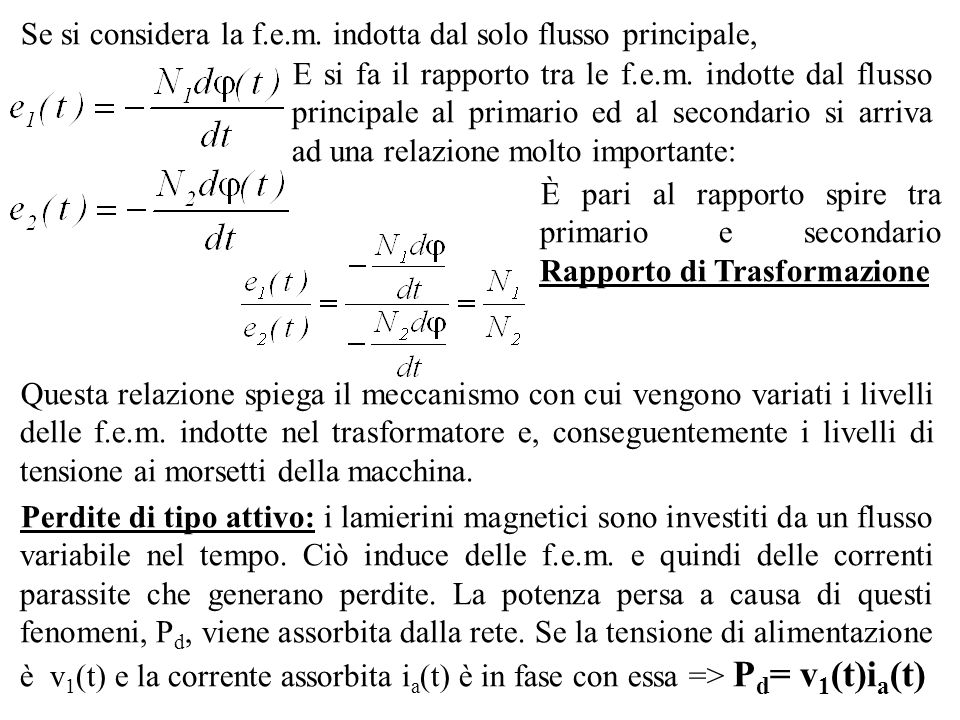 Se si considera la f.e.m. indotta dal solo flusso principale,