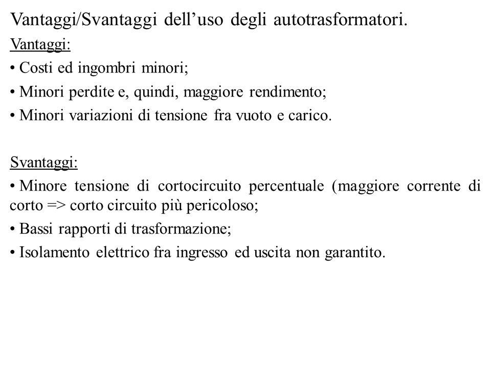 Vantaggi/Svantaggi dell'uso degli autotrasformatori.
