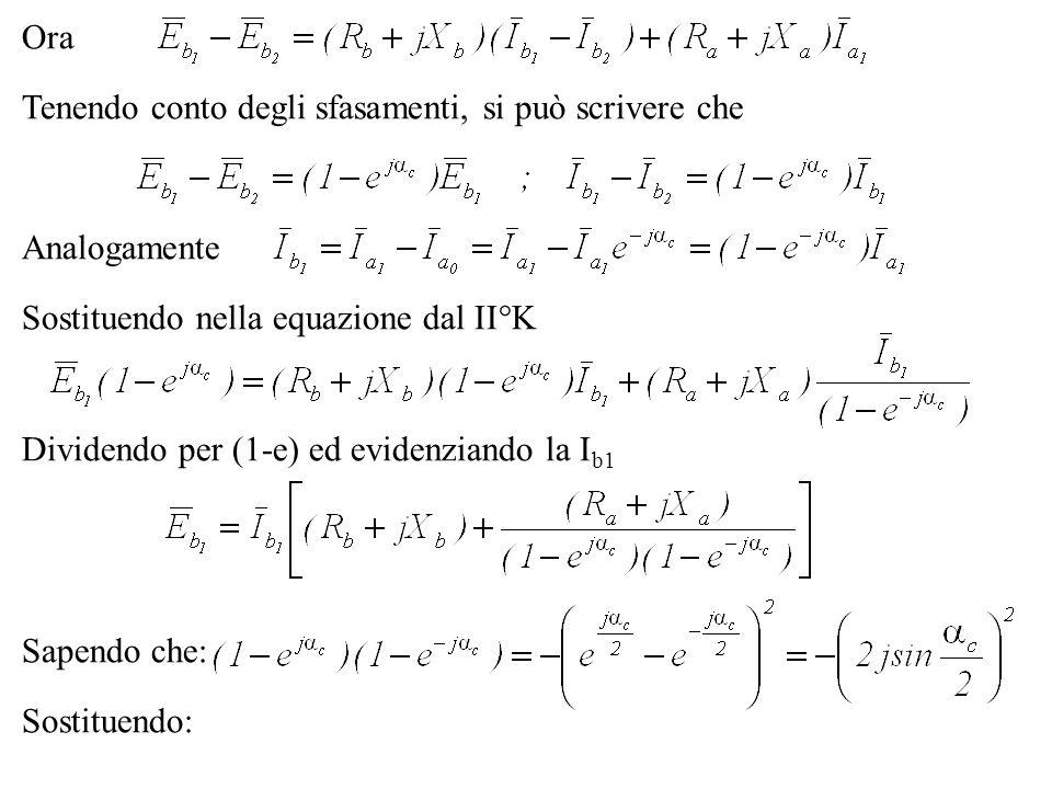 Ora Tenendo conto degli sfasamenti, si può scrivere che. Analogamente. Sostituendo nella equazione dal II°K.