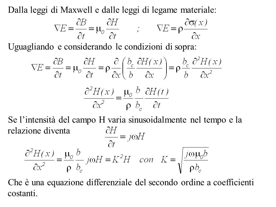 Dalla leggi di Maxwell e dalle leggi di legame materiale: