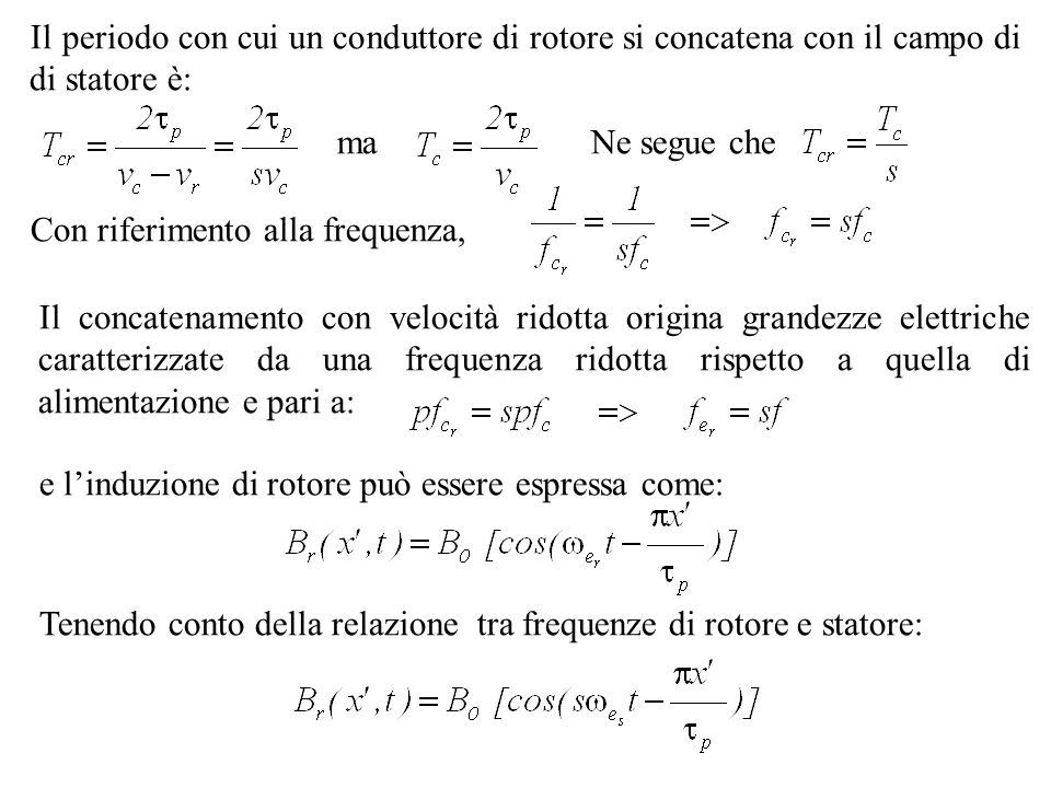 Il periodo con cui un conduttore di rotore si concatena con il campo di di statore è: