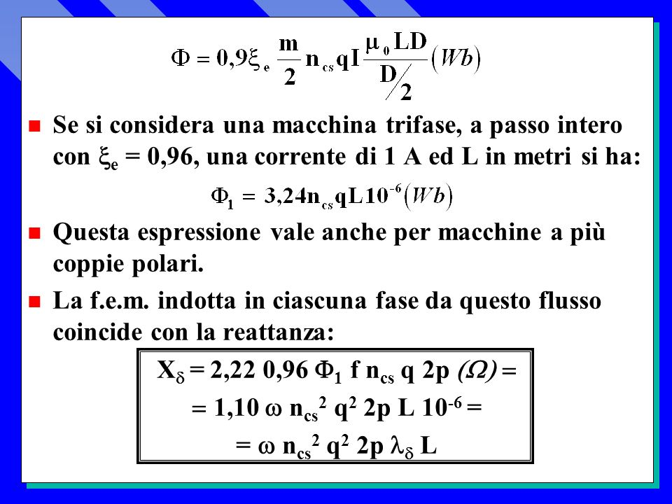 Se si considera una macchina trifase, a passo intero con e = 0,96, una corrente di 1 A ed L in metri si ha: