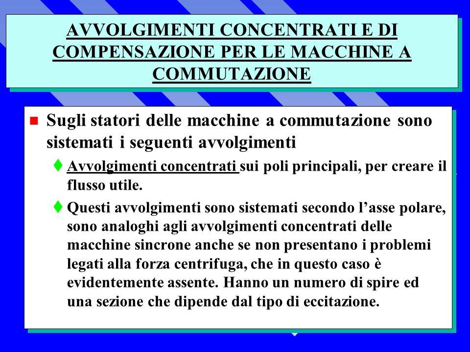 AVVOLGIMENTI CONCENTRATI E DI COMPENSAZIONE PER LE MACCHINE A COMMUTAZIONE