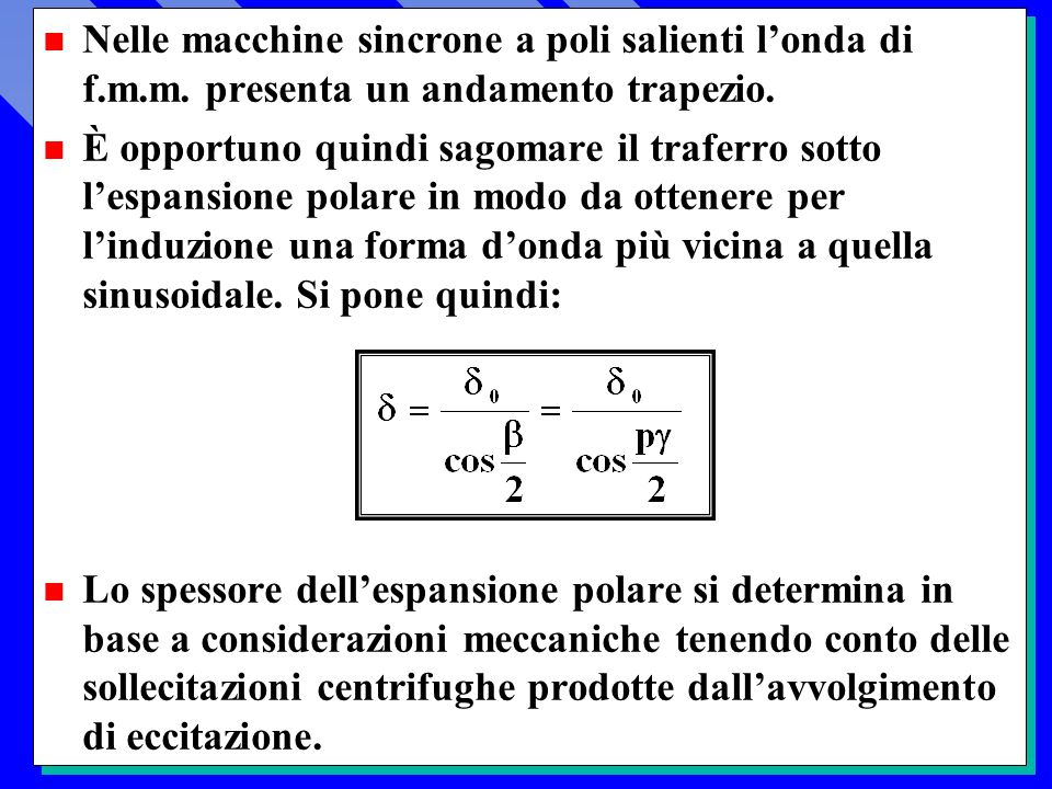 Nelle macchine sincrone a poli salienti l'onda di f. m. m