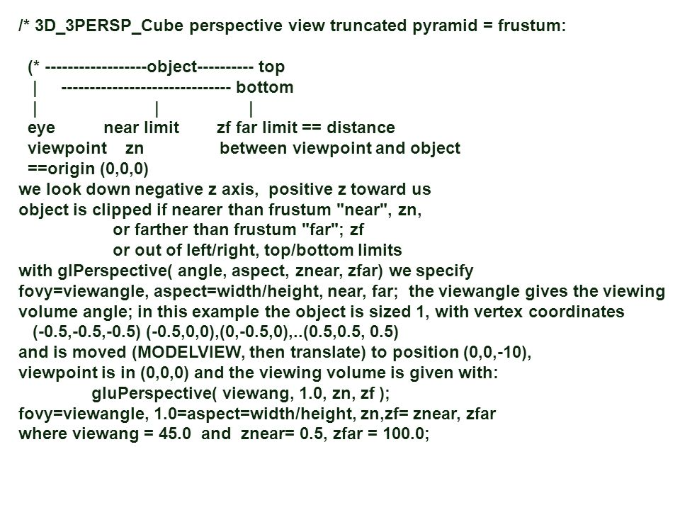 /* 3D_3PERSP_Cube perspective view truncated pyramid = frustum: