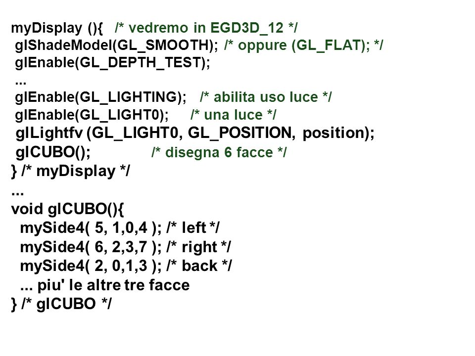 glLightfv (GL_LIGHT0, GL_POSITION, position);