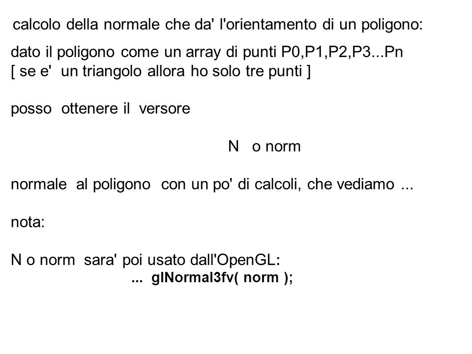 calcolo della normale che da l orientamento di un poligono: