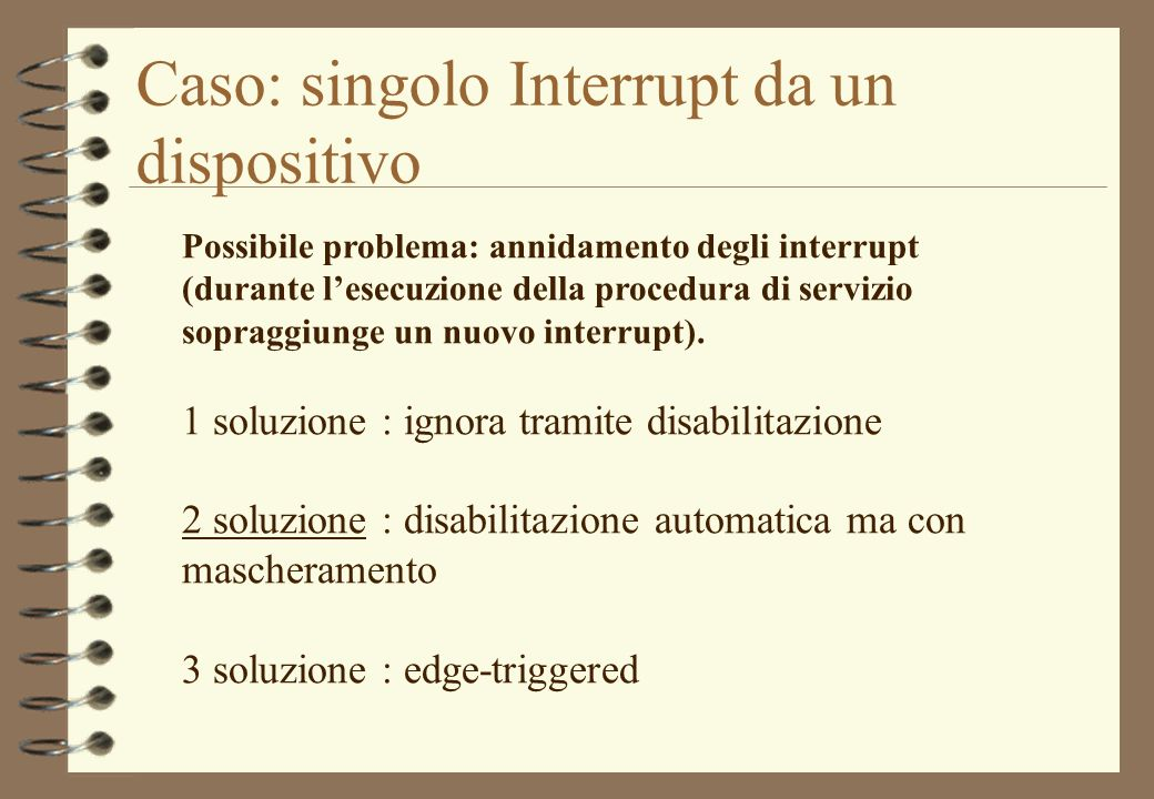Caso: singolo Interrupt da un dispositivo