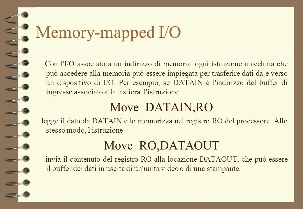 Memory-mapped I/O Move DATAIN,RO Move RO,DATAOUT