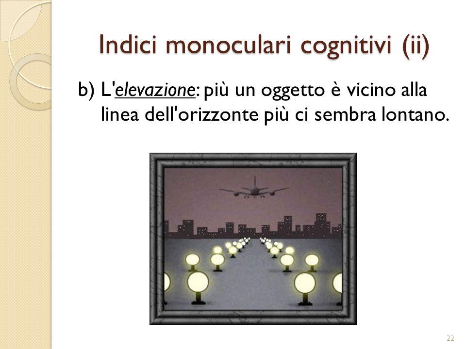 Indici monoculari cognitivi (ii)