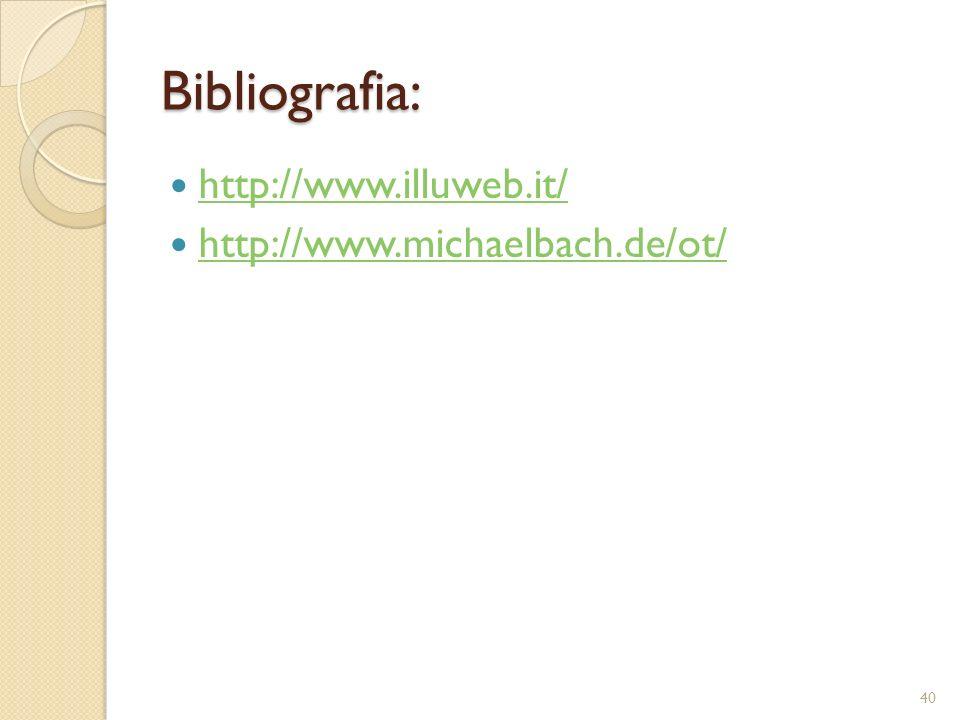 Bibliografia: http://www.illuweb.it/ http://www.michaelbach.de/ot/