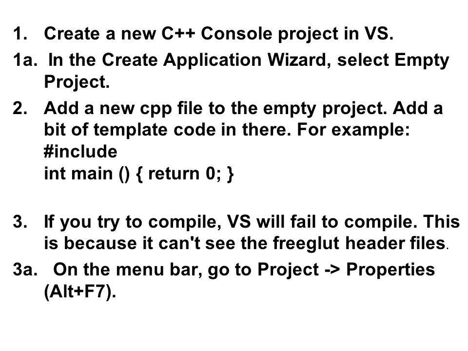 Create a new C++ Console project in VS.