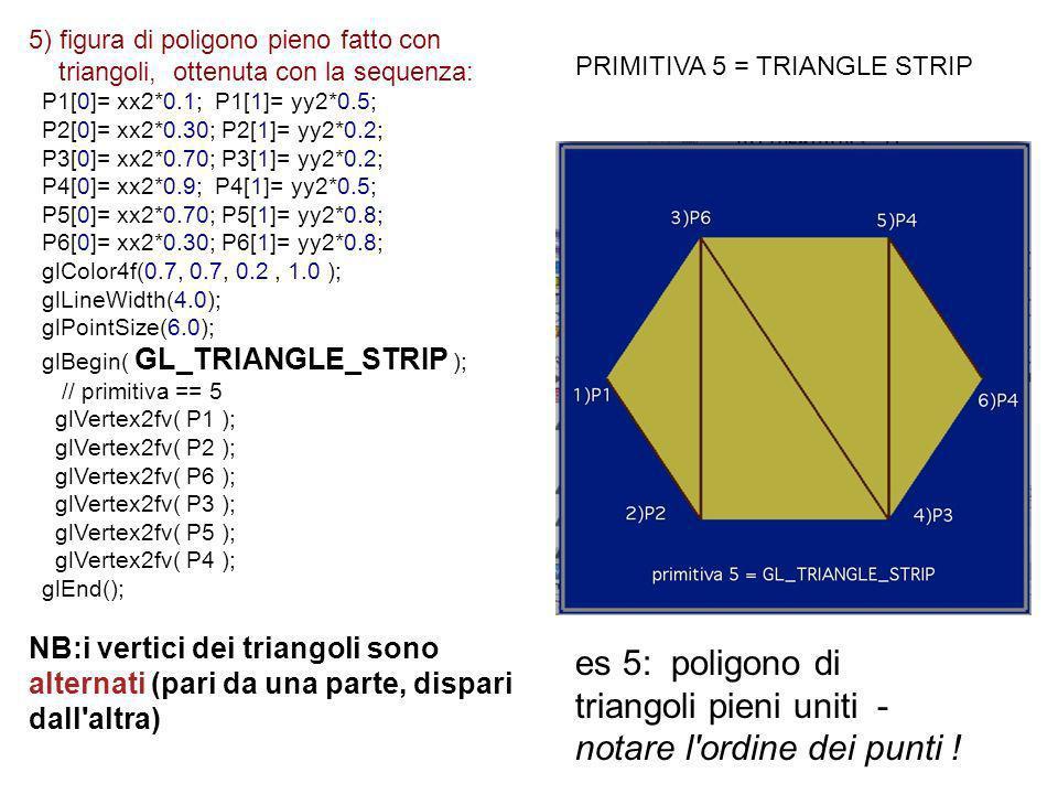 es 5: poligono di triangoli pieni uniti - notare l ordine dei punti !