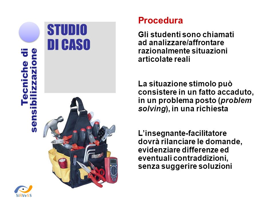 STUDIO DI CASO Procedura Tecniche di sensibilizzazione