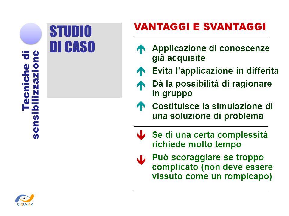 STUDIO DI CASO       VANTAGGI E SVANTAGGI