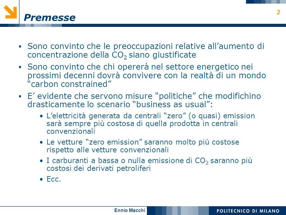 Premesse Sono convinto che le preoccupazioni relative all'aumento di concentrazione della CO2 siano giustificate.