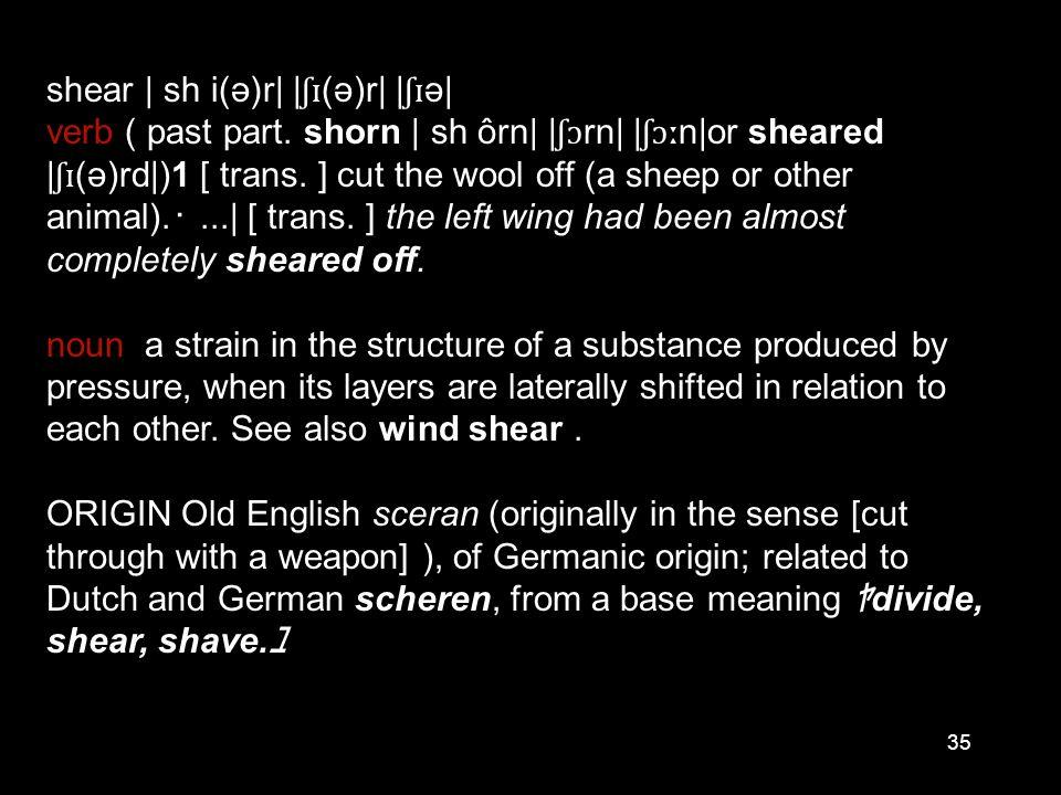 shear | sh i(ə)r| |ʃɪ(ə)r| |ʃɪə|