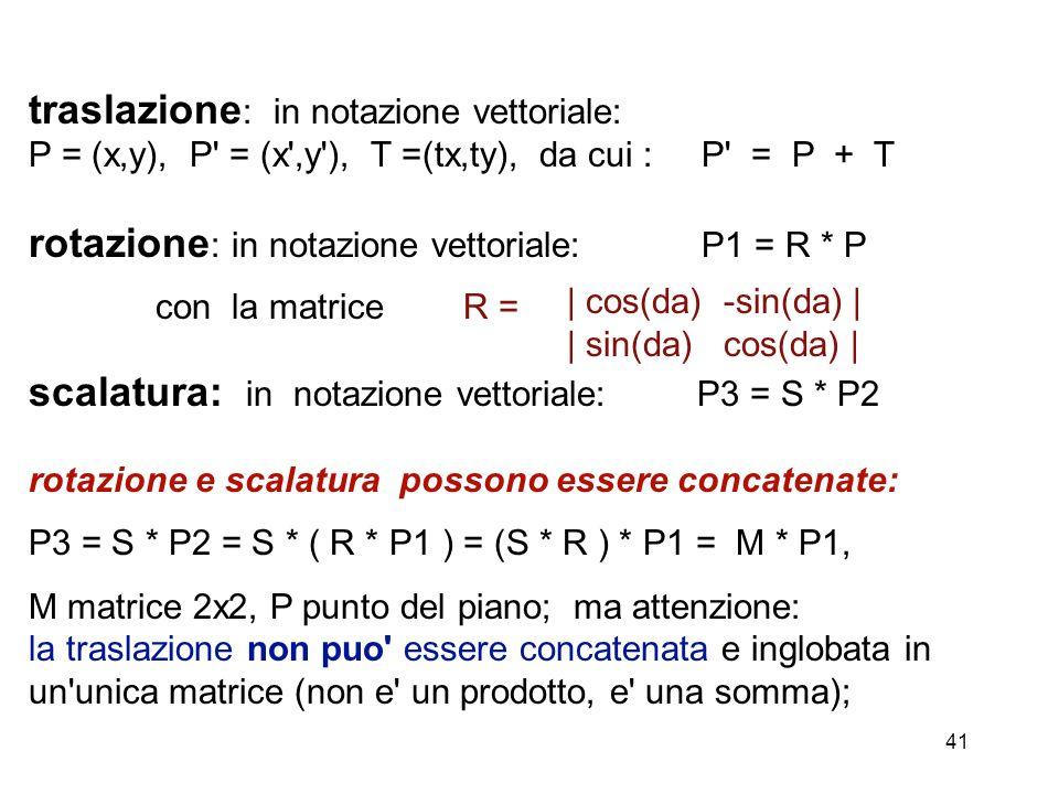 traslazione: in notazione vettoriale: