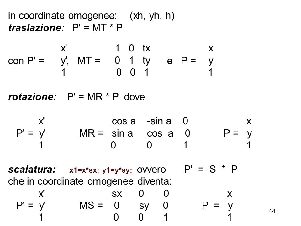in coordinate omogenee: (xh, yh, h)