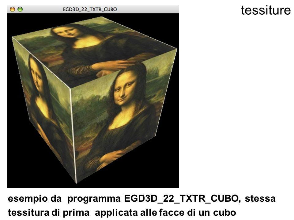 tessiture esempio da programma EGD3D_22_TXTR_CUBO, stessa