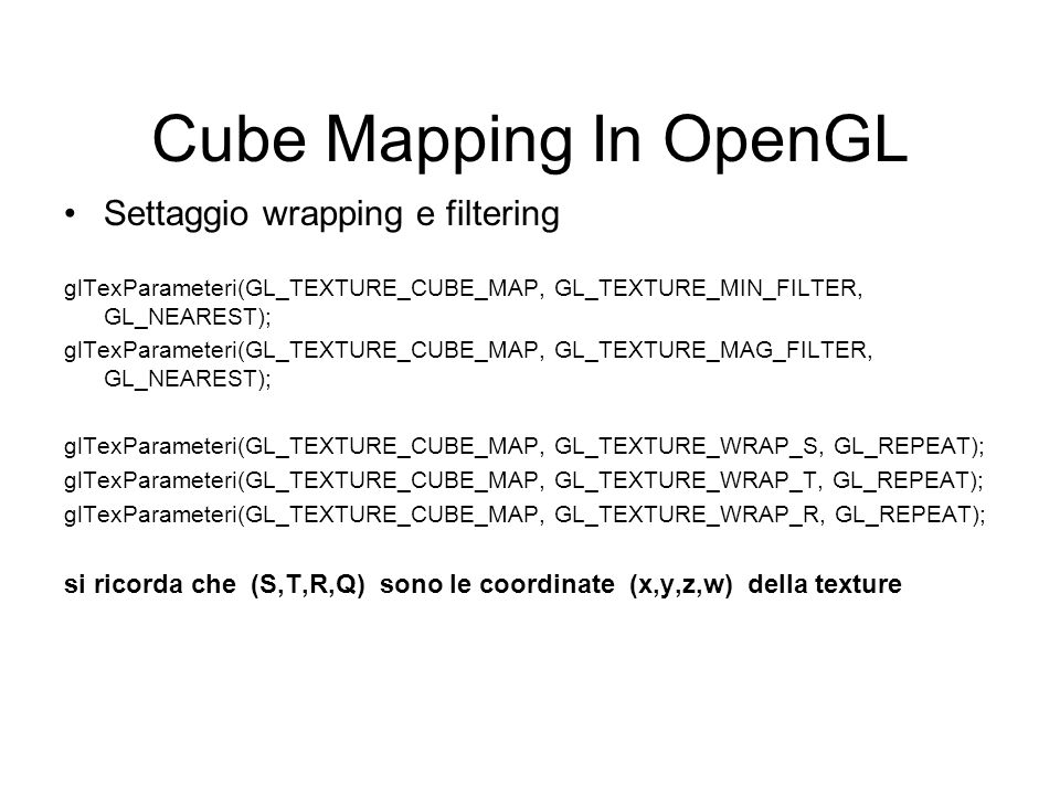 Cube Mapping In OpenGL Settaggio wrapping e filtering