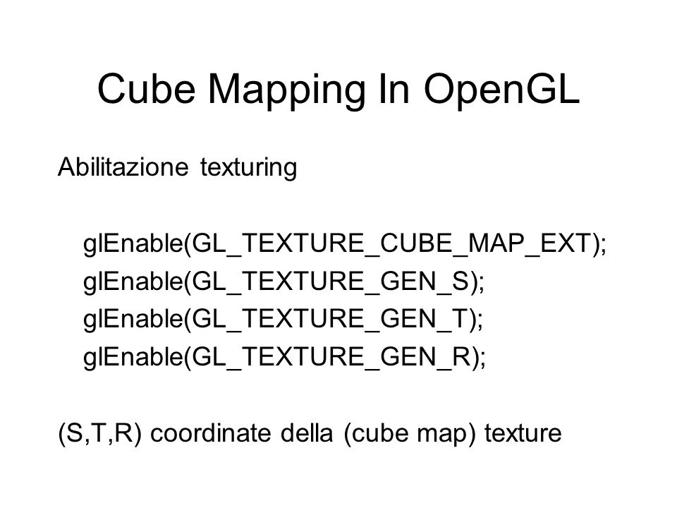 Cube Mapping In OpenGL Abilitazione texturing