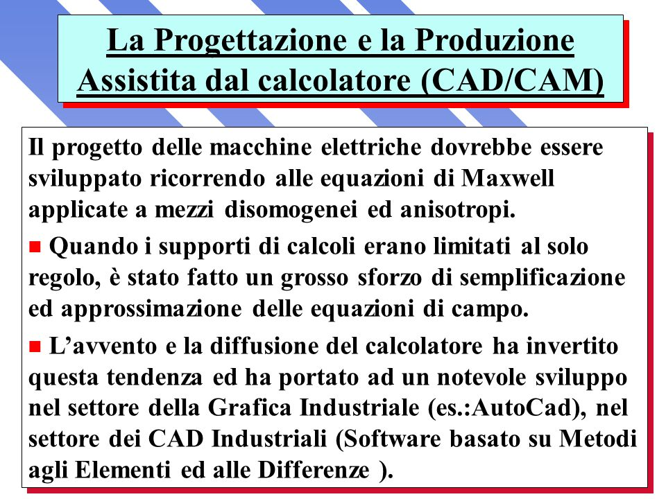 La Progettazione e la Produzione Assistita dal calcolatore (CAD/CAM)