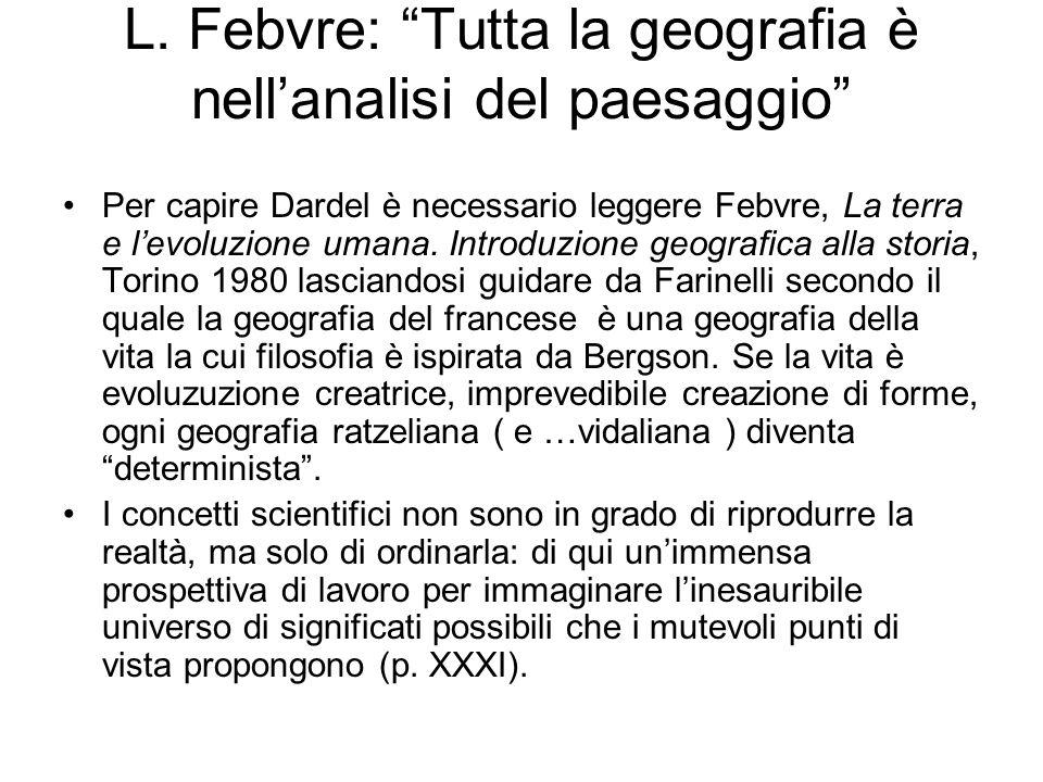 L. Febvre: Tutta la geografia è nell'analisi del paesaggio