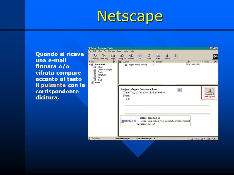 Netscape Quando si riceve una e-mail firmata e/o cifrata compare accanto al testo il pulsante con la corrispondente dicitura.