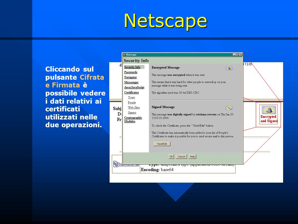 Netscape Cliccando sul pulsante Cifrata e Firmata è possibile vedere i dati relativi ai certificati utilizzati nelle due operazioni.