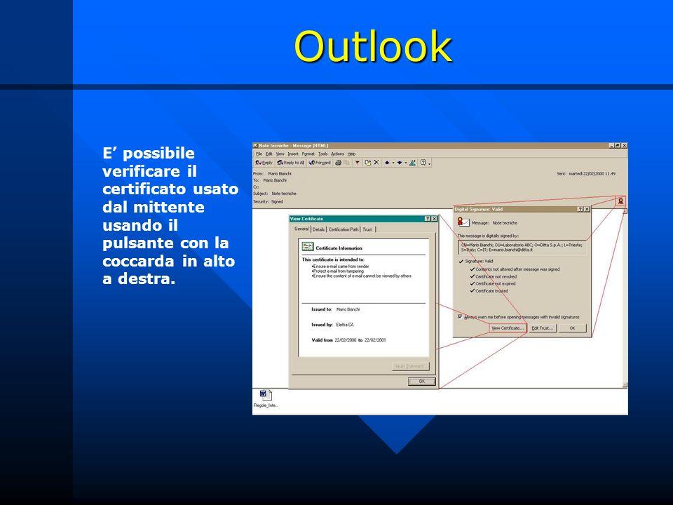 Outlook E' possibile verificare il certificato usato dal mittente usando il pulsante con la coccarda in alto a destra.