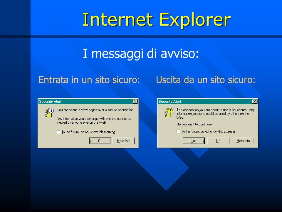 Internet Explorer I messaggi di avviso: Entrata in un sito sicuro: