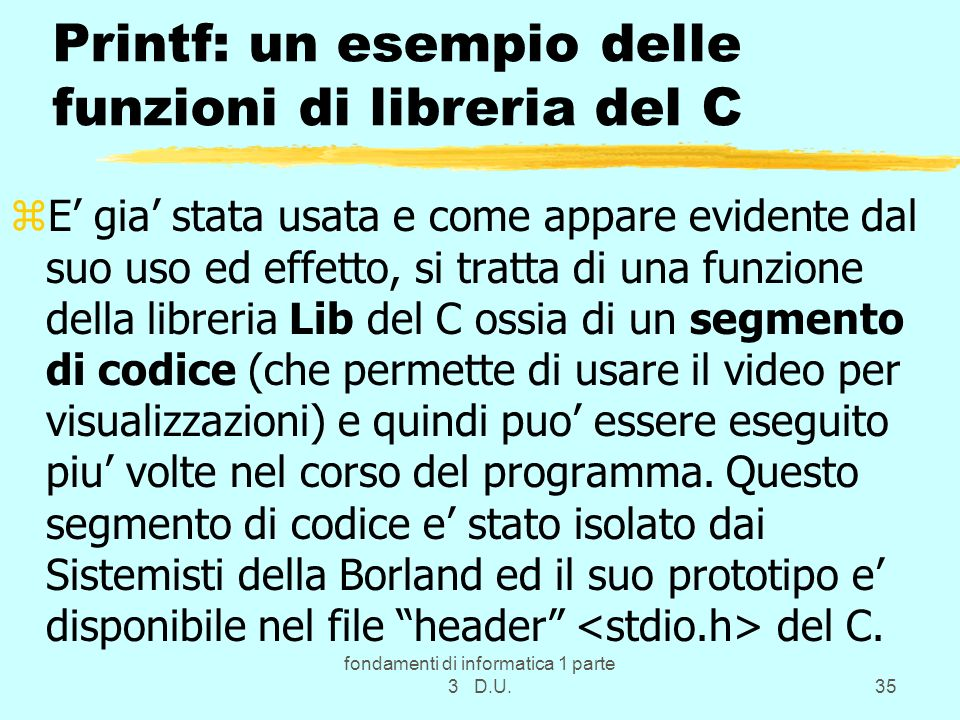 Printf: un esempio delle funzioni di libreria del C