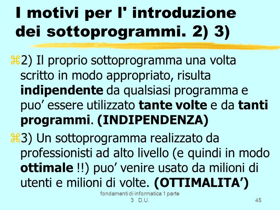 I motivi per l introduzione dei sottoprogrammi. 2) 3)