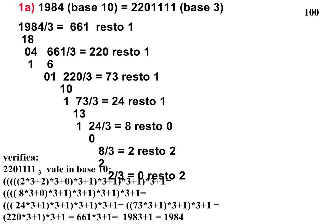 1a) 1984 (base 10) = 2201111 (base 3) 1984/3 = 661 resto 1 18