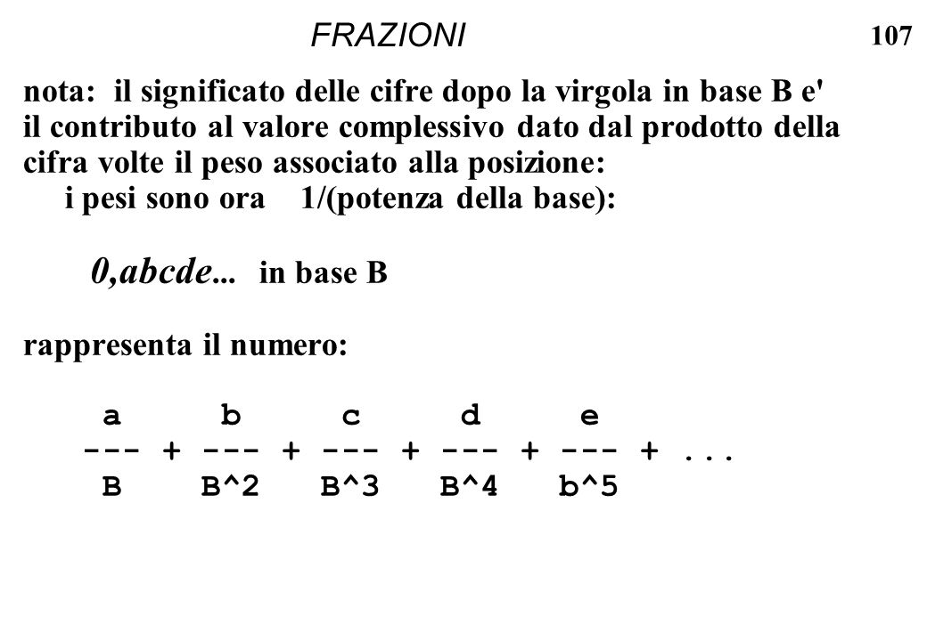 FRAZIONI nota: il significato delle cifre dopo la virgola in base B e