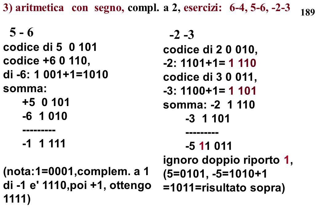 3) aritmetica con segno, compl. a 2, esercizi: 6-4, 5-6, -2-3