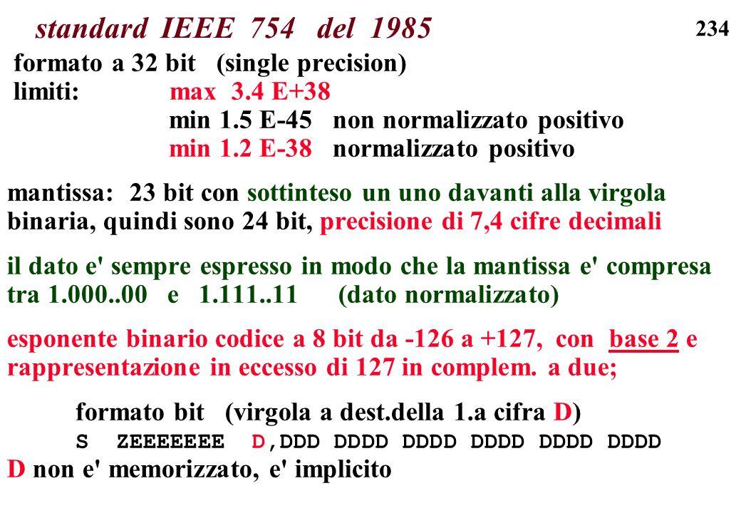 standard IEEE 754 del 1985 formato a 32 bit (single precision)
