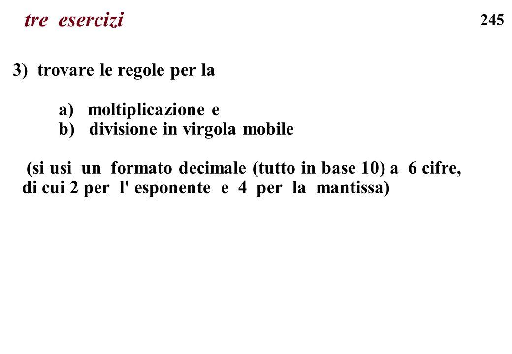 tre esercizi 3) trovare le regole per la a) moltiplicazione e