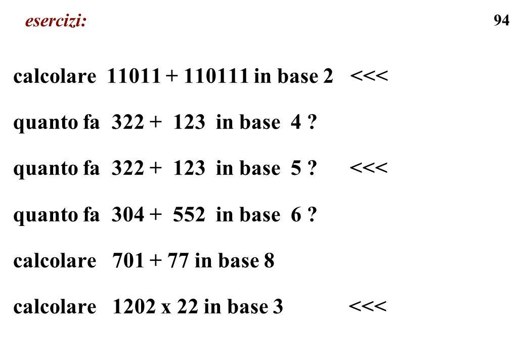 calcolare 11011 + 110111 in base 2 <<<