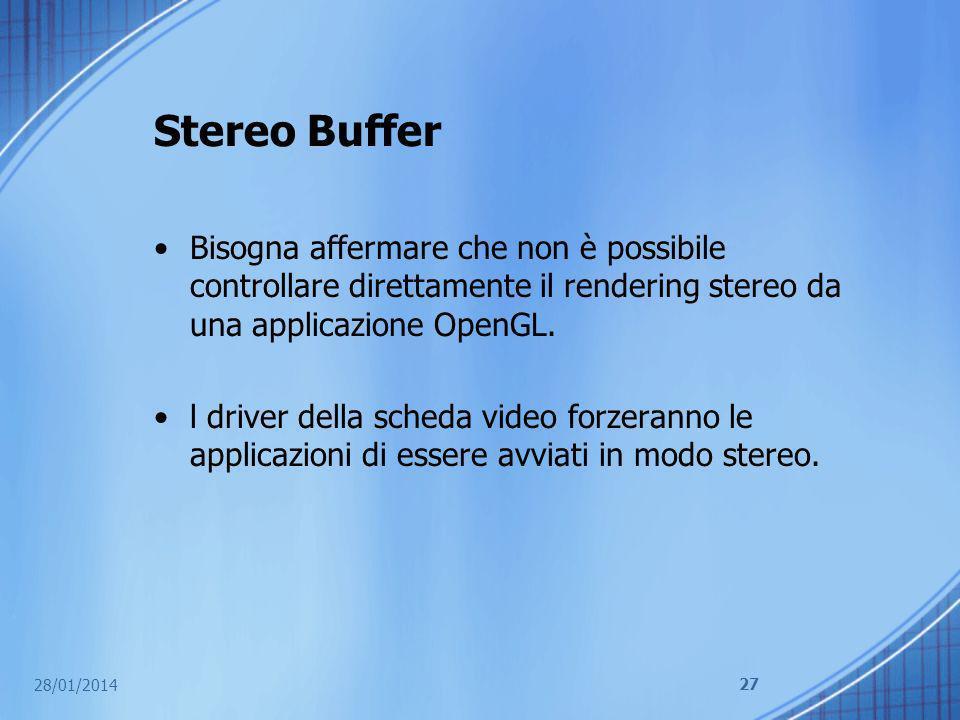 Stereo Buffer Bisogna affermare che non è possibile controllare direttamente il rendering stereo da una applicazione OpenGL.
