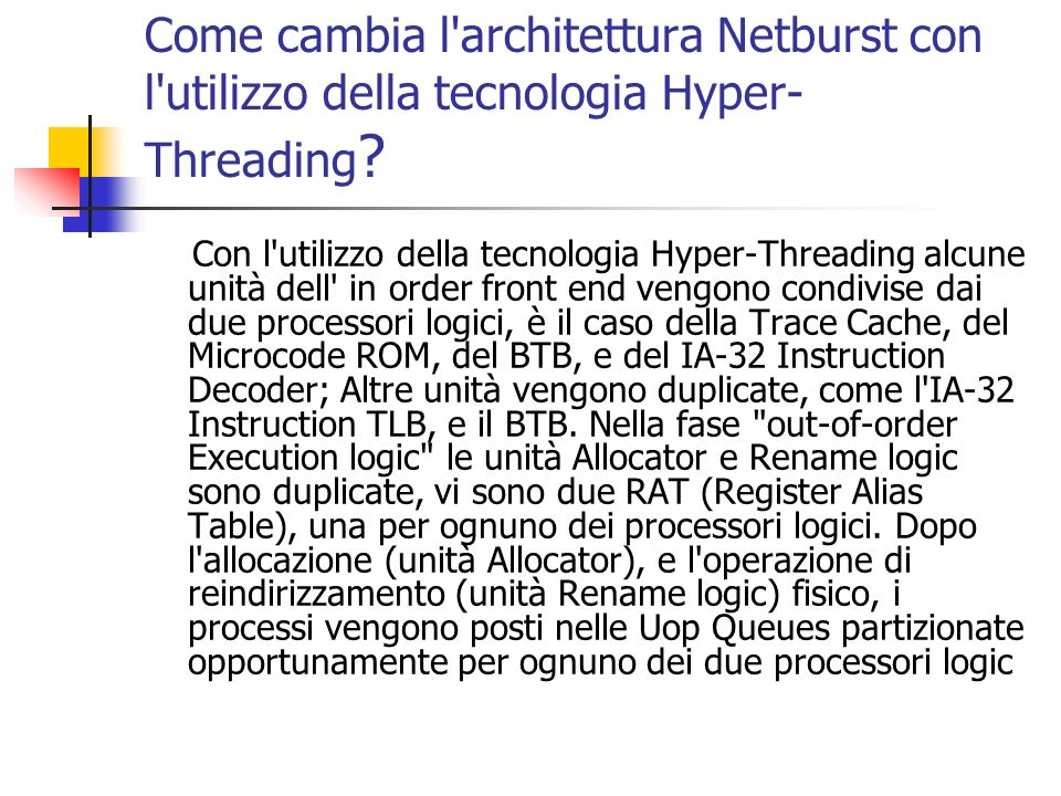 Come cambia l architettura Netburst con l utilizzo della tecnologia Hyper-Threading