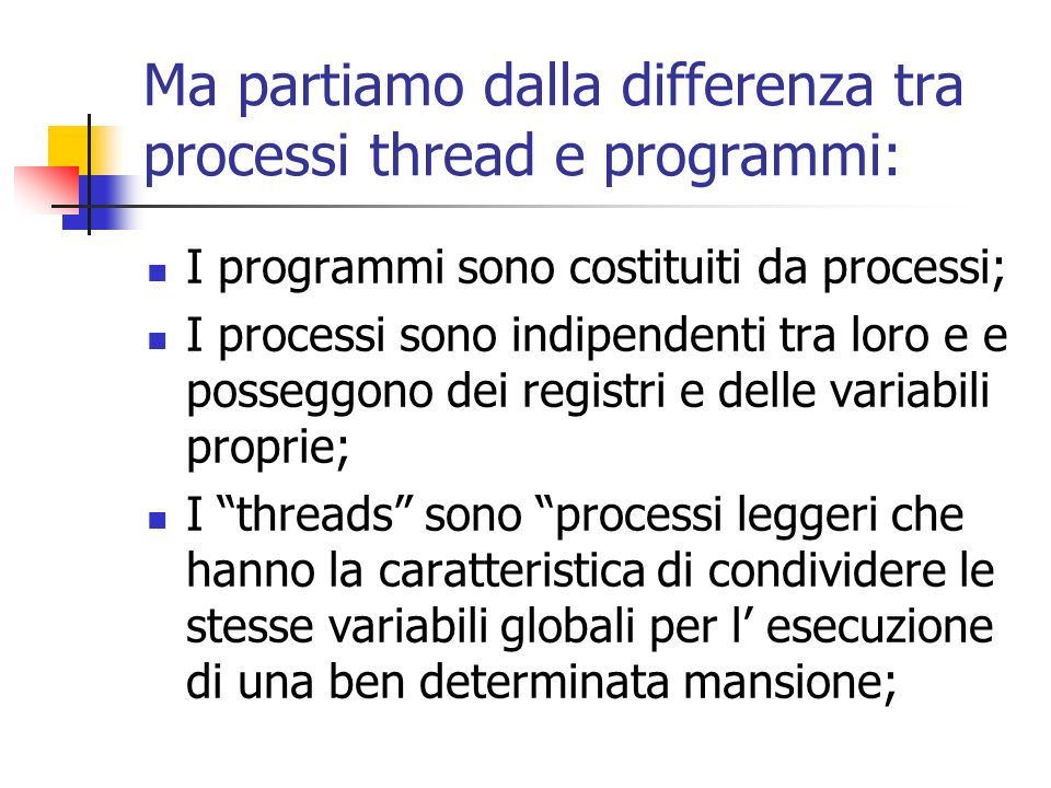 Ma partiamo dalla differenza tra processi thread e programmi: