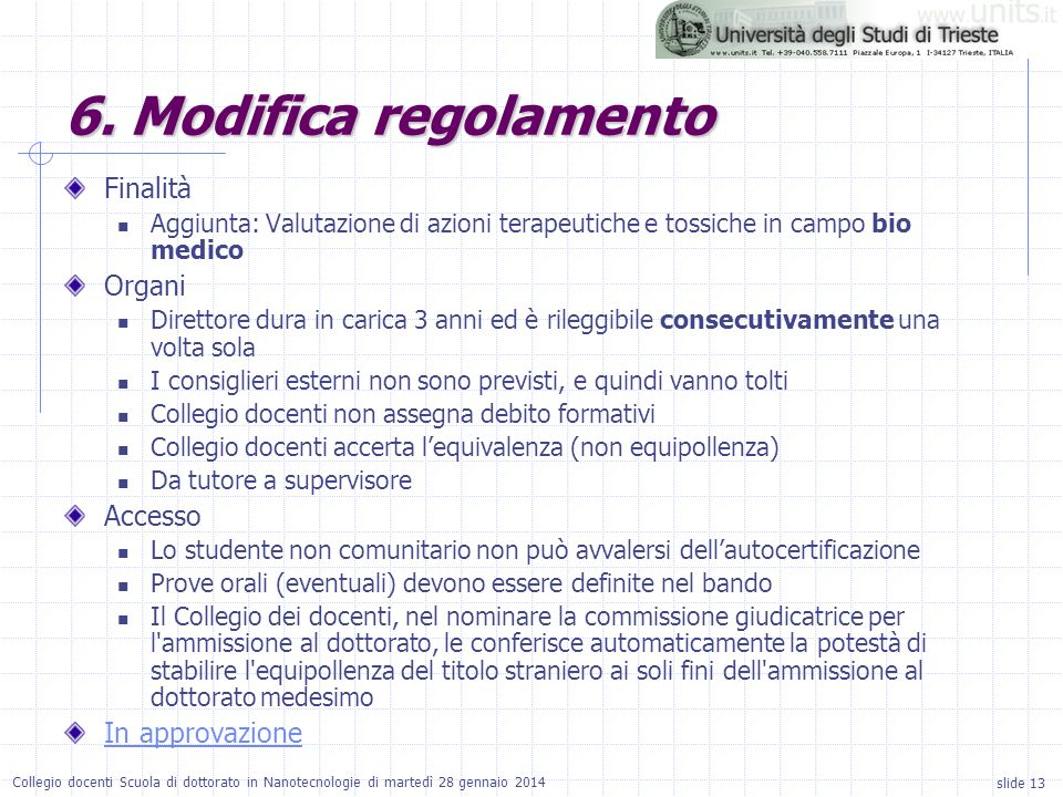 6. Modifica regolamento Finalità Organi Accesso In approvazione