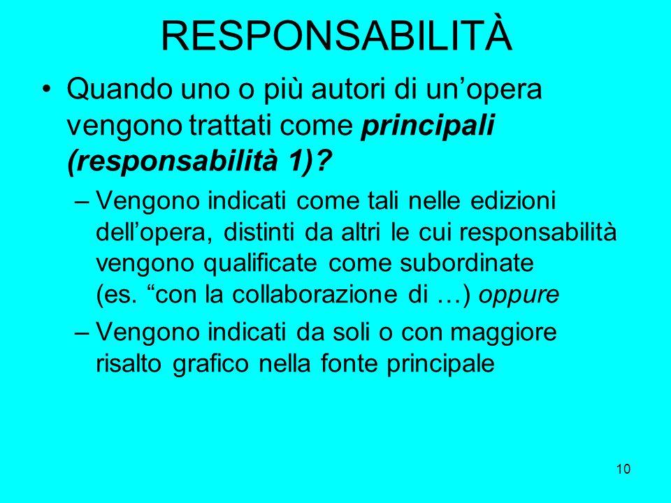 RESPONSABILITÀ Quando uno o più autori di un'opera vengono trattati come principali (responsabilità 1)