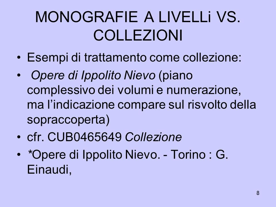 MONOGRAFIE A LIVELLi VS. COLLEZIONI