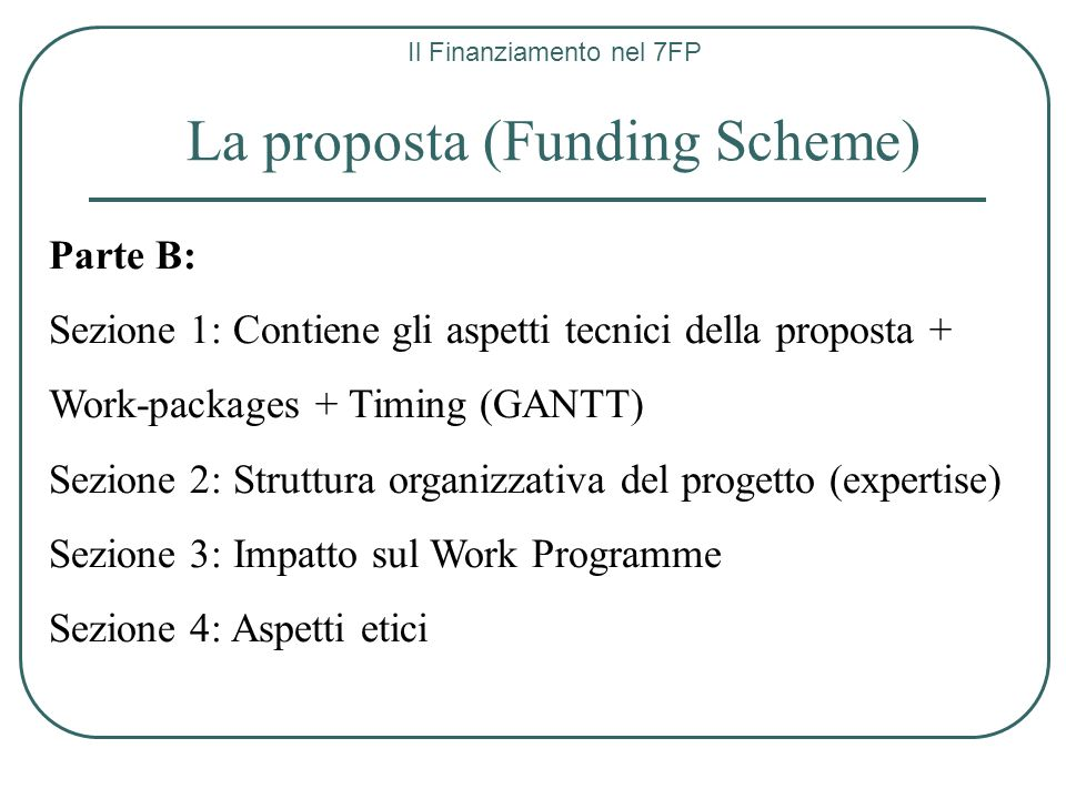 La proposta (Funding Scheme)